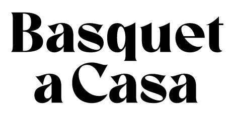 BASQUET A CASA